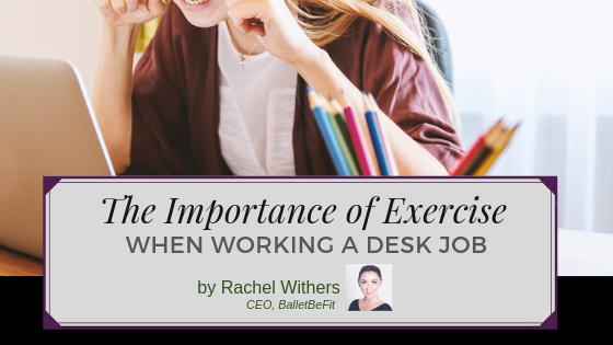 exercise desk job fitness instructor Rachel Withers BalletBeFit fitpreneur
